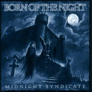 Born Of The Night by Midnight Syndicate