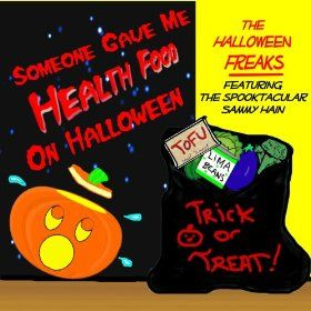 halloween freaks someone gave me health food